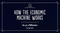 Ray Dalio  - How the Economic Machine Works